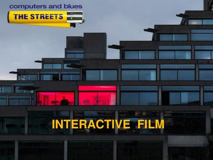 INTERACTIVE FILMINTERACTIVE FILM