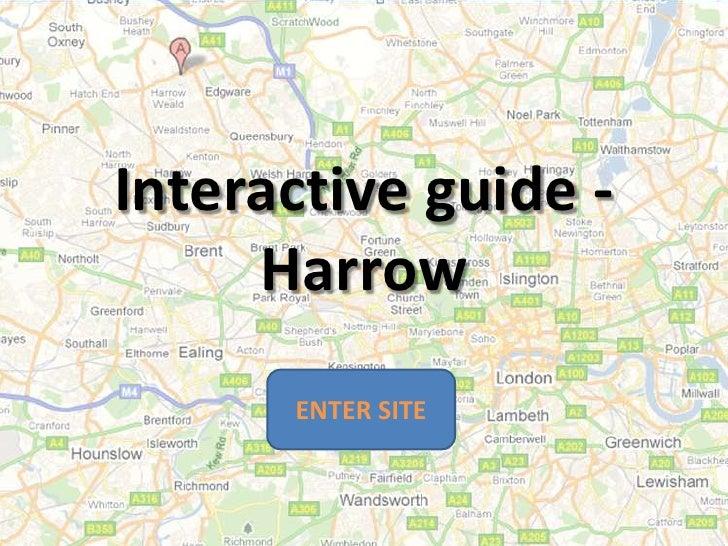 Interactive guide -     Harrow      ENTER SITE