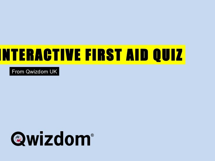 INTERACTIVE FIRST AID QUIZ From Qwizdom UK