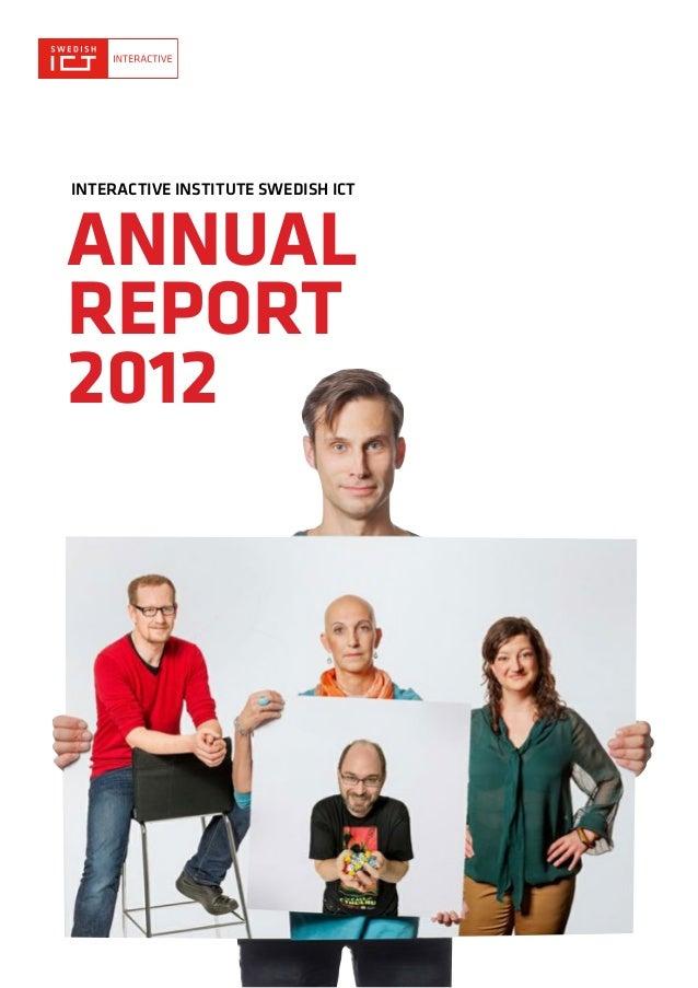 INTERACTIVE INSTITUTE SWEDISH ICT  ANNUAL REPORT 2012