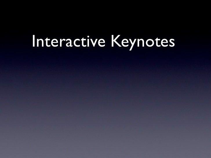 Interactive Keynotes