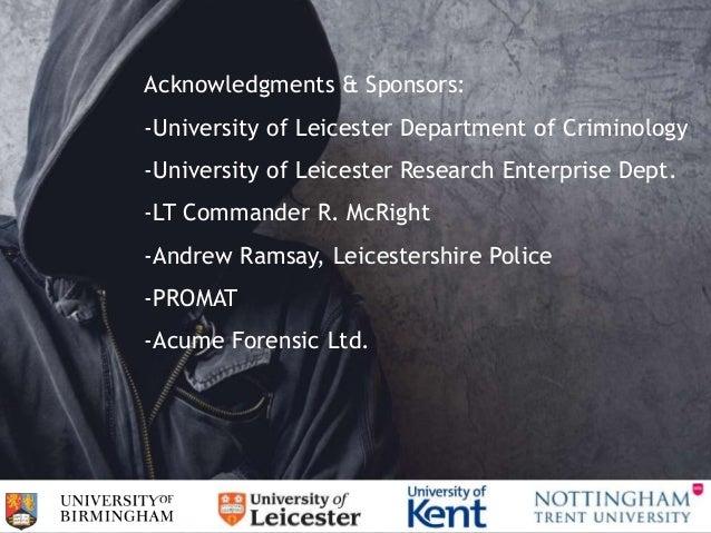 Acknowledgments & Sponsors: -University of Leicester Department of Criminology -University of Leicester Research Enterpris...