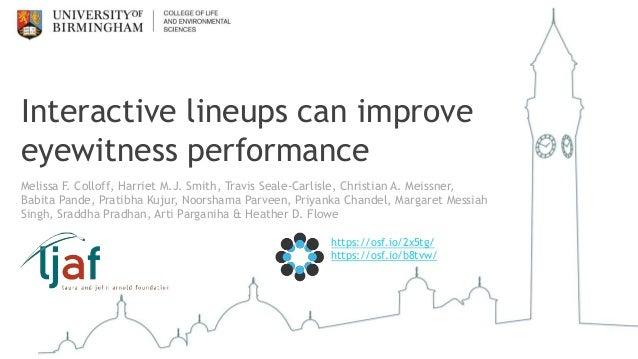 Interactive lineups can improve eyewitness performance Melissa F. Colloff, Harriet M.J. Smith, Travis Seale-Carlisle, Chri...