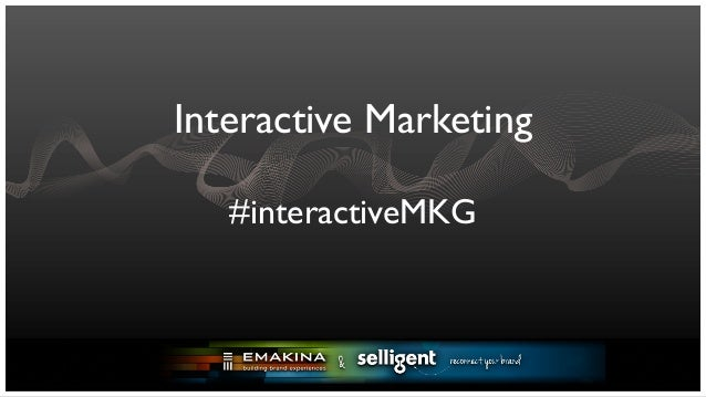 Interactive Marketing   #interactiveMKG