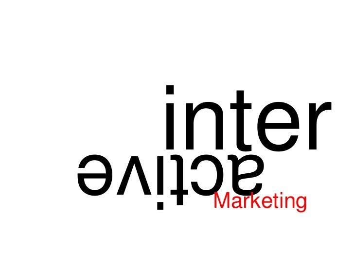 inter<br />active<br />Marketing<br />
