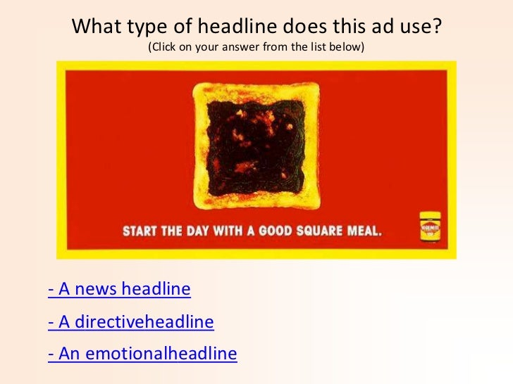 What type of headline does this ad use?            (Click on your answer from the list below)- A news headline- A directiv...