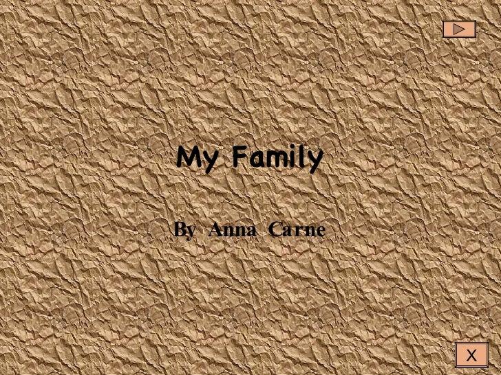 My Family By Anna Carne X