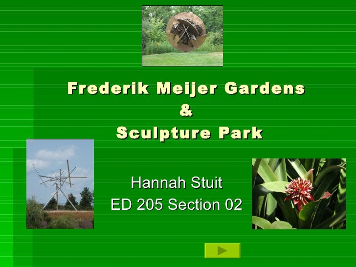 Frederik Meijer Gardens  &  Sculpture Park Hannah Stuit ED 205 Section 02