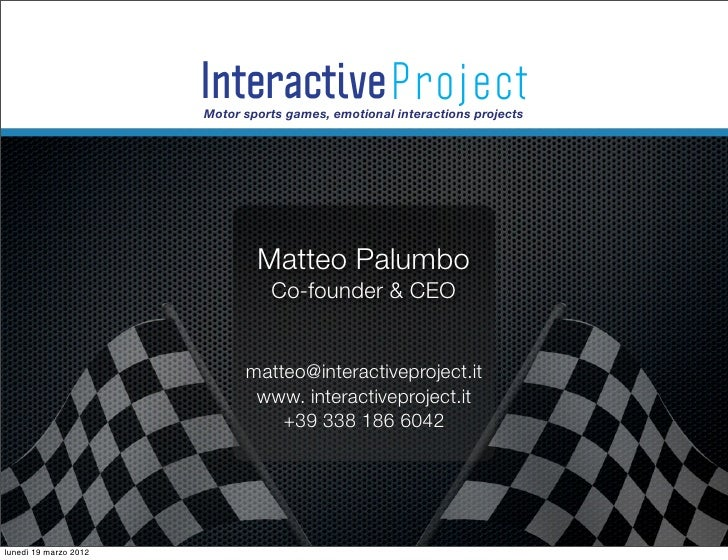 Interactive Project                       Motor sports games, emotional interactions projects                             ...
