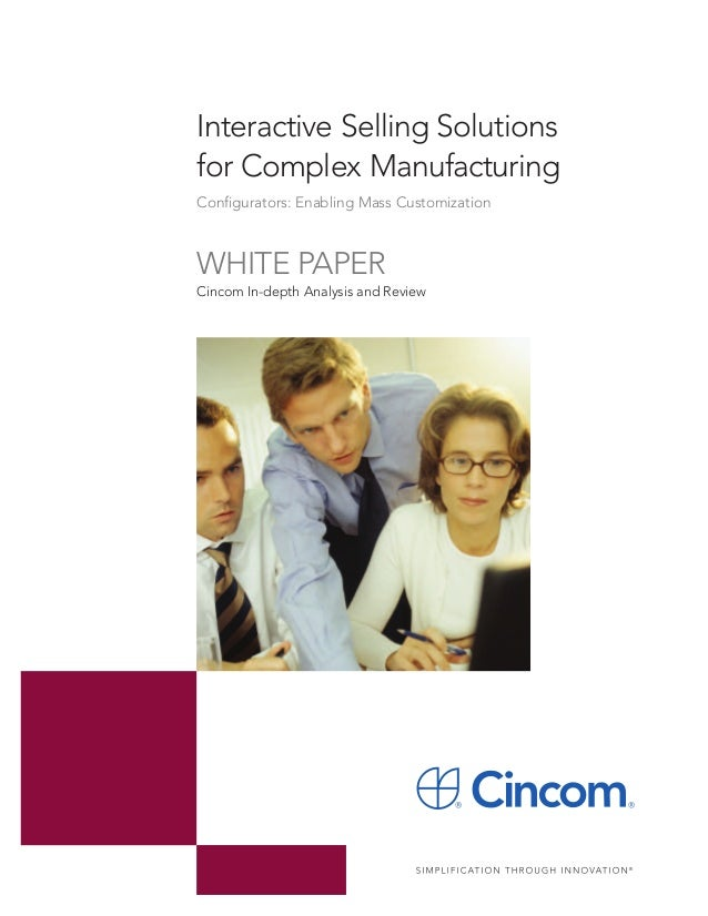 Cincom In-depth Analysis and ReviewInteractive Selling Solutionsfor Complex ManufacturingConfigurators: Enabling Mass Cust...