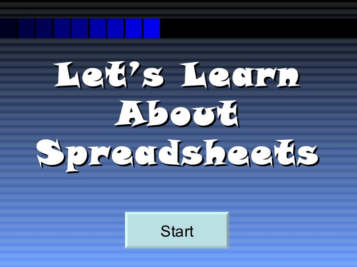 lets learn about spreadsheets start