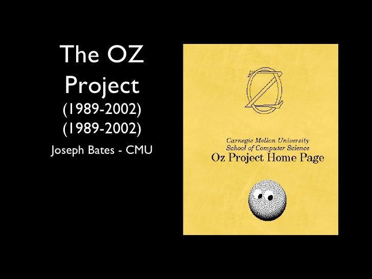 The OZ Project (1989-2002) (1989-2002)Joseph Bates - CMU