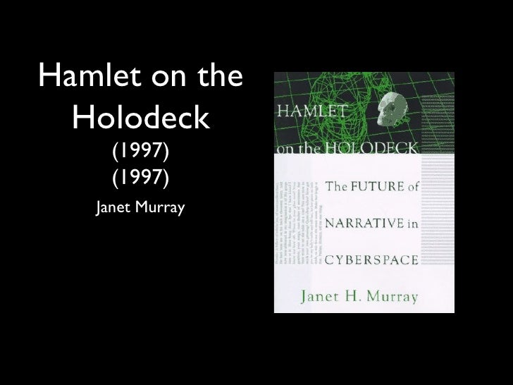 Hamlet on the  Holodeck     (1997)     (1997)   Janet Murray