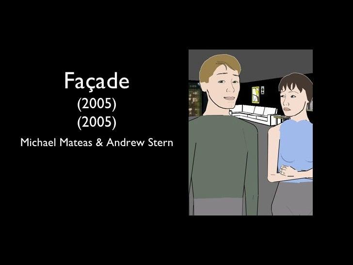 Façade          (2005)          (2005)Michael Mateas & Andrew Stern