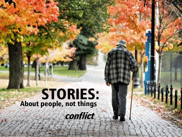 STORIES:About people, not things             conflict