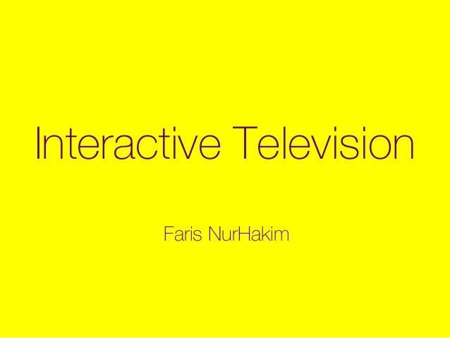 Interactive Television Faris NurHakim