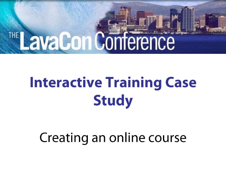 Interactive Training Case Study<br />Creating an online course<br />
