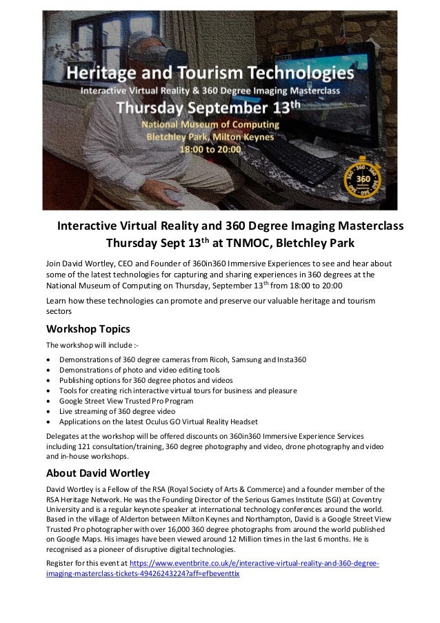 Interactive Virtual Reality and 360 Degree Imaging Masterclass Thursday Sept 13th at TNMOC, Bletchley Park Join David Wort...