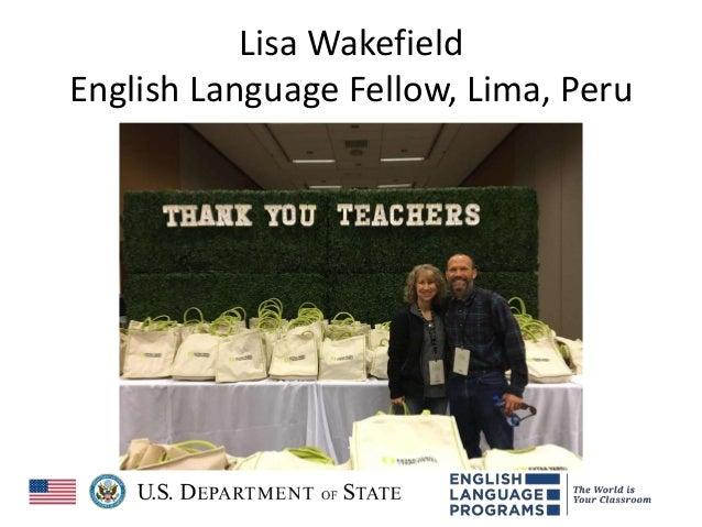 Lisa Wakefield English Language Fellow, Lima, Peru