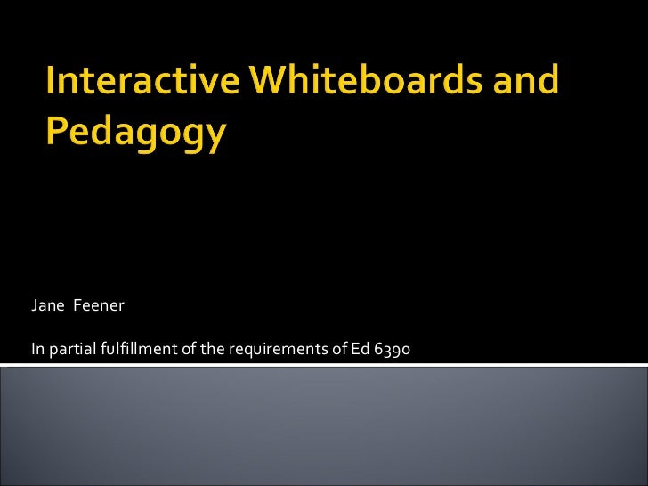Jane  Feener In partial fulfillment of the requirements of Ed 6390