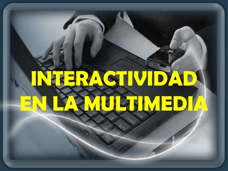 INTERACTIVIDADEN LA MULTIMEDIA