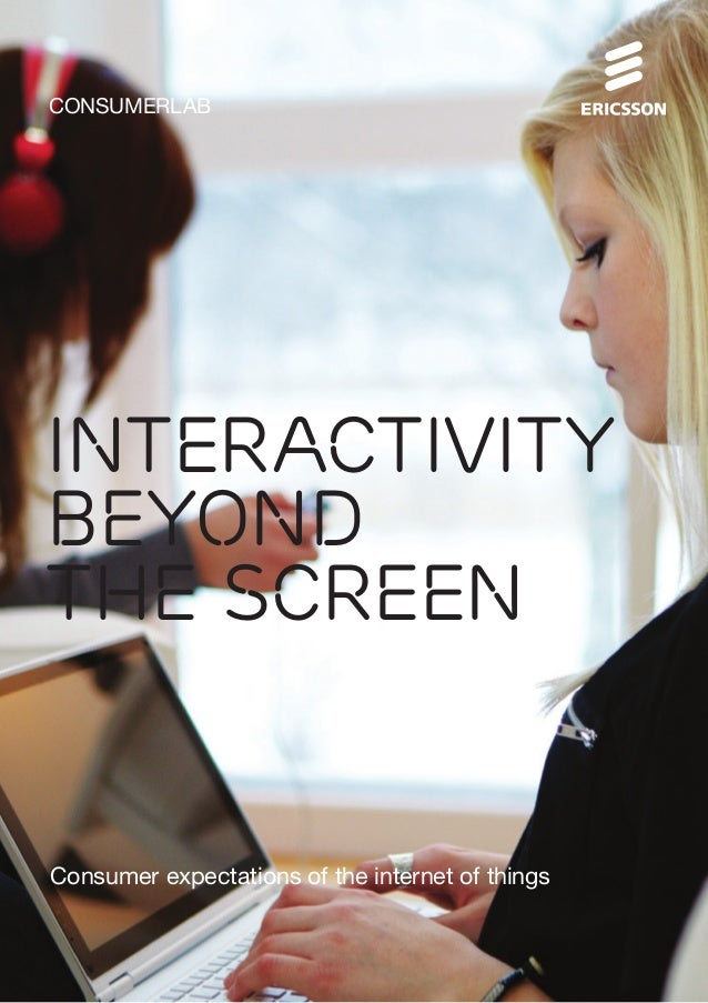 CONSUMERLAB INTERACTIVITY BEYOND THE SCREEN Consumer expectations of the internet of things