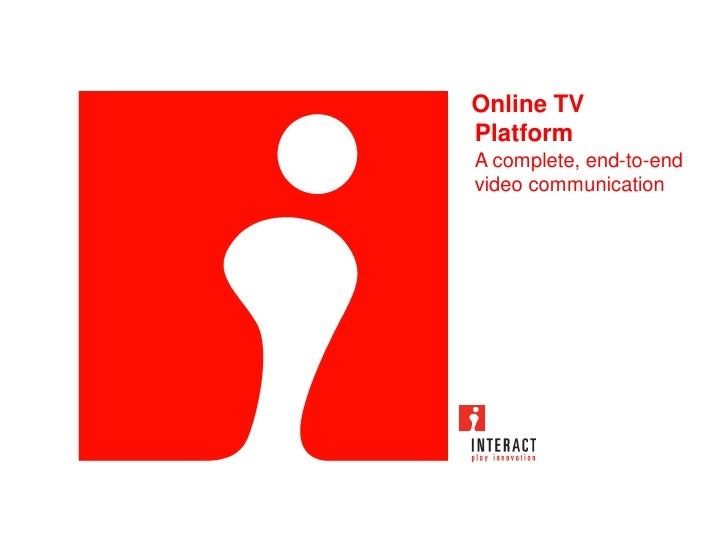 Online TV PlatformA complete, end-to-end video communication<br />