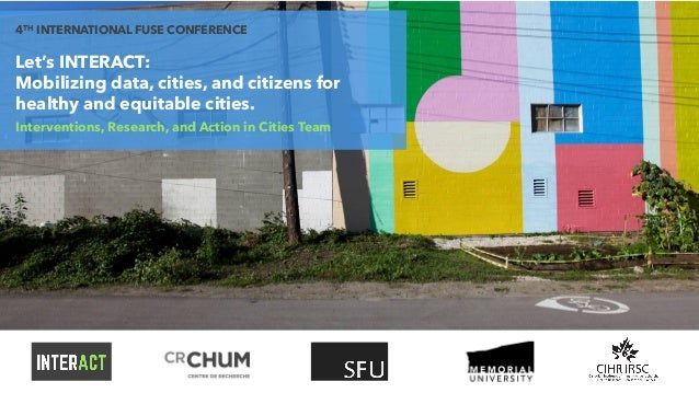 Let's INTERACT: Mobilizing data, cities, and citizens for healthy and equitable cities. Interventions, Research, and Actio...