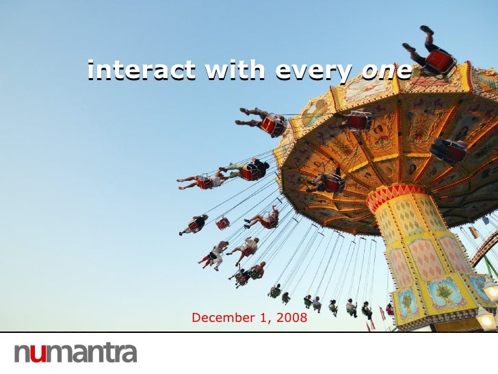 interact with every  one December 1, 2008 interact with every  one