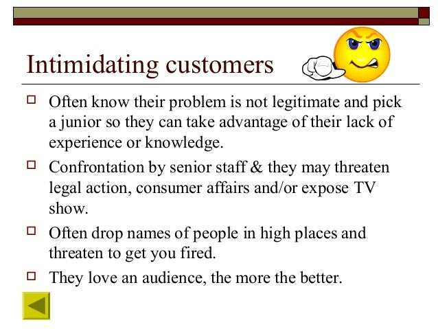 How to handle intimidating customers