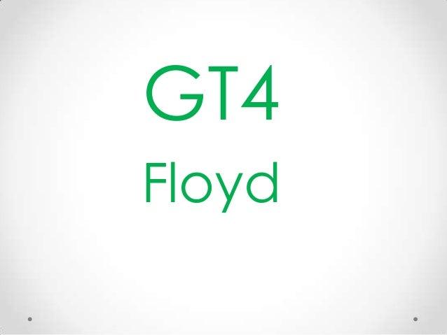 GT4 Floyd