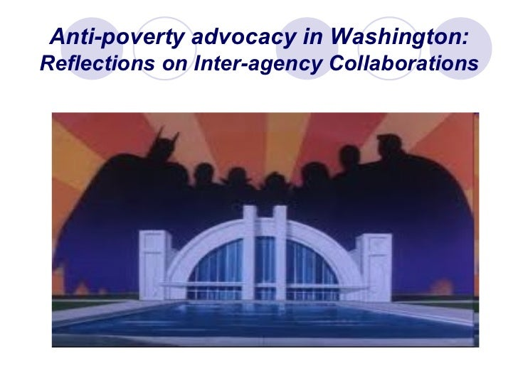 Anti-poverty advocacy in Washington:  Reflections on Inter-agency Collaborations