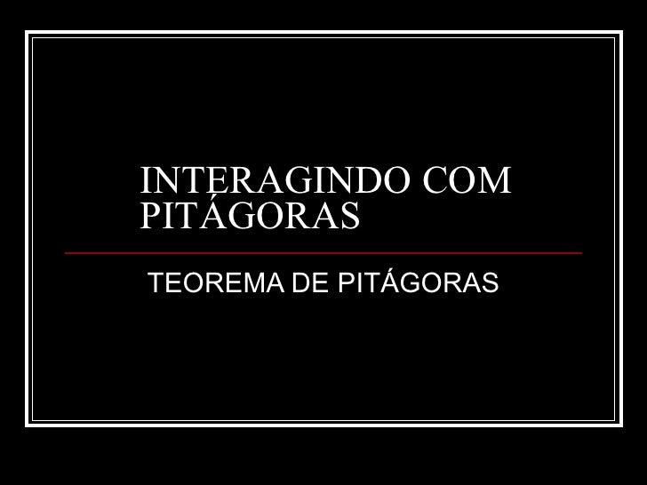 INTERAGINDO COM PITÁGORAS TEOREMA DE PITÁGORAS