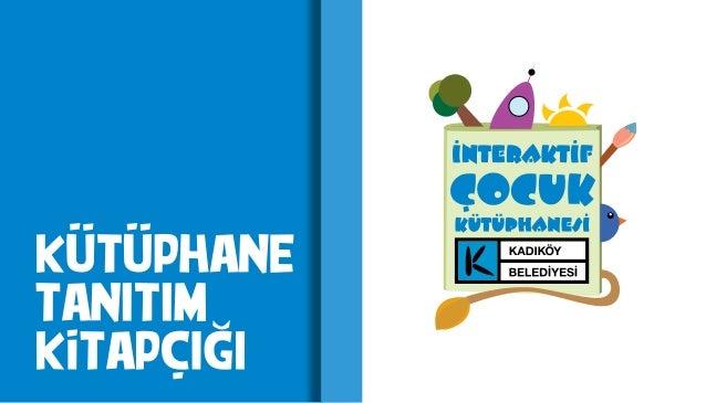 Çocukları için her şeyin en iyisini yapmak isteyen sevgili aileler; Kadıköy Belediyesi ve Kitap Okuyan Çocuklar ortak çalı...