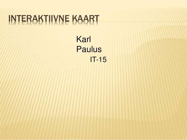 c099da12c11 INTERAKTIIVNE KAART Karl Paulus IT-15 ...