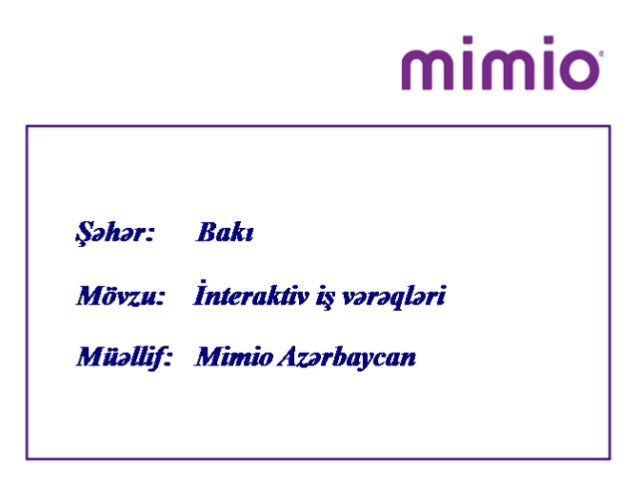 Şahan Bak:  Mövzu: İnteraktiv iş vanqbri  Müallifl' Mimio Azerbeycan