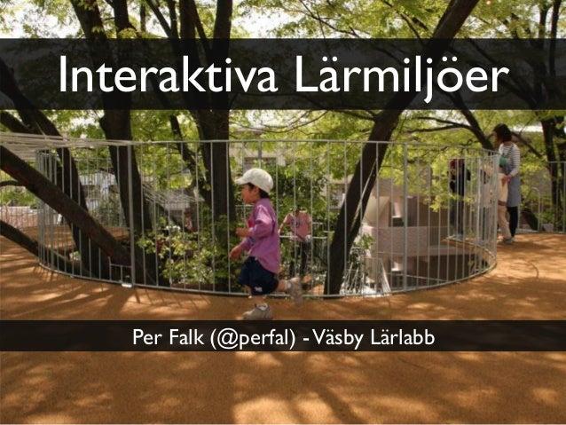 Interaktiva Lärmiljöer Per Falk (@perfal) -Väsby Lärlabb