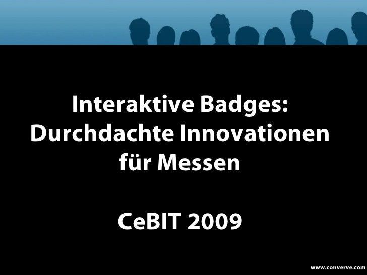 Interaktive Badges: Durchdachte Innovationen für Messen CeBIT 2009