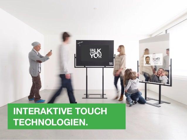 INTERAKTIVE TOUCH TECHNOLOGIEN Touch Folie Touch Rahmen 6 Punkte Installation Die Touch Folie wird an der Innenseite einer...