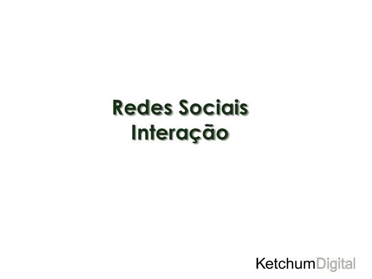 Redes Sociais  Interação