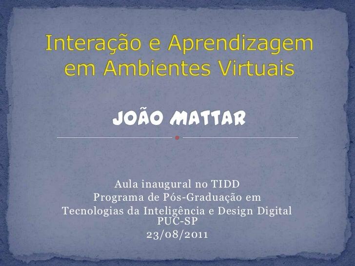 Aula inaugural no TIDD<br />Programa de Pós-Graduação em <br />Tecnologias da Inteligência e Design Digital PUC-SP<br />23...