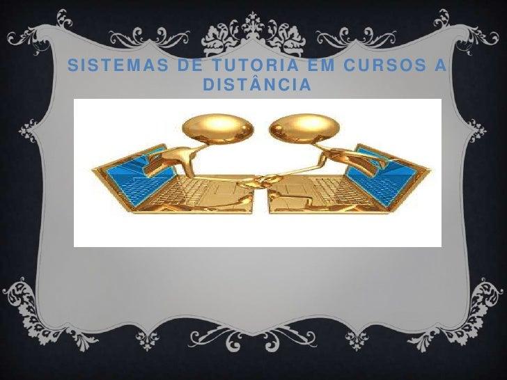 Sistemas de Tutoria em Cursos a Distância<br />