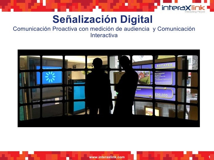 Señalización Digital  Comunicación Proactiva con medición de audiencia  y Comunicación Interactiva