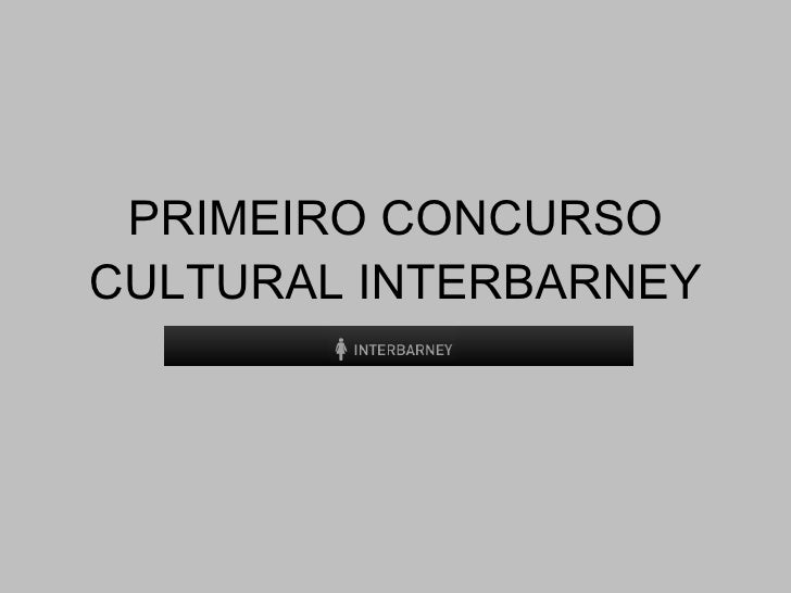 PRIMEIRO CONCURSO CULTURAL INTERBARNEY