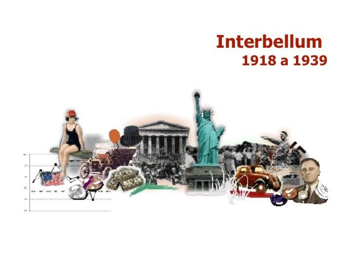 Interbellum  1918 a 1939