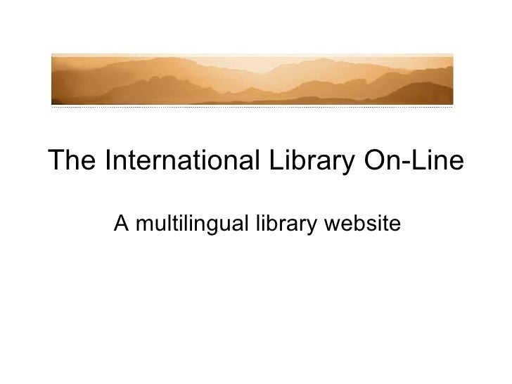 The International Library On-Line   A multilingual library website