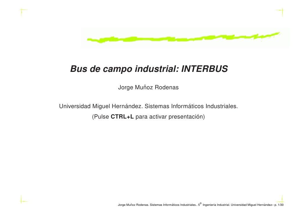 Bus de campo industrial: INTERBUS                              ˜                      Jorge Munoz Rodenas                 ...