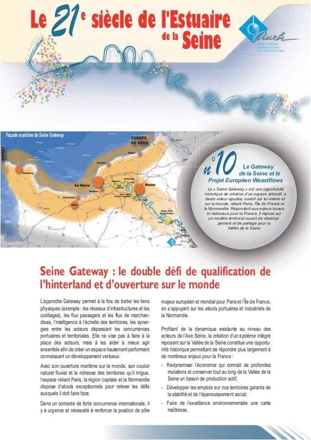 21  Le Gateway  de la Seine et le  n°10  Projet Européen Weastflows  Le « Seine Gateway » est une opportunité  historique ...