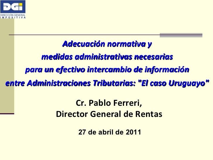 Adecuación normativa y  medidas administrativas necesarias  para un efectivo intercambio de información  entre Administrac...