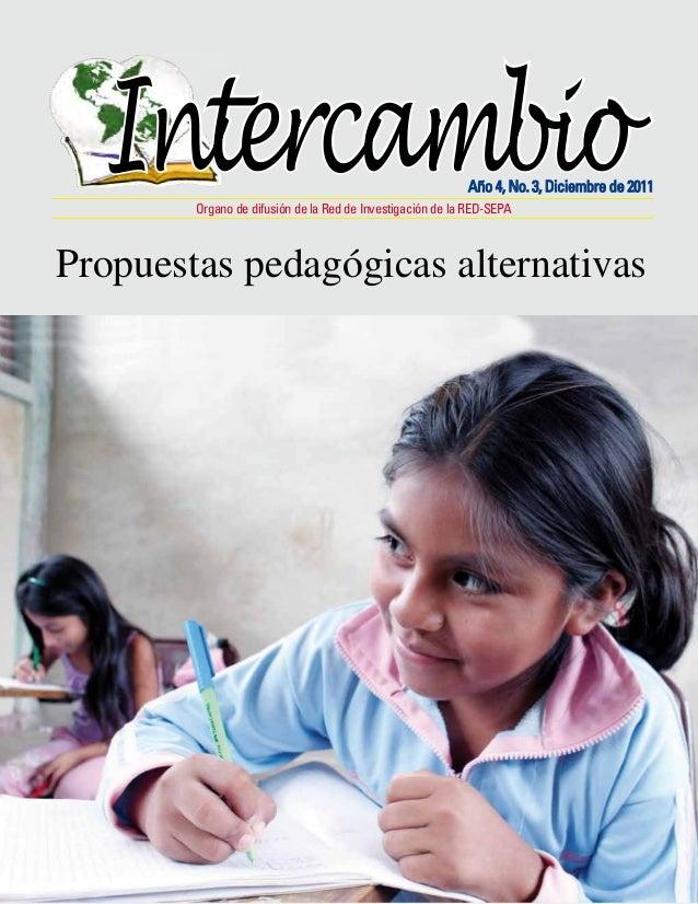 Organo de difusión de la Red de Investigación de la RED-SEPA Año 4, No. 3, Diciembre de 2011 Intercambio Propuestas pedagó...